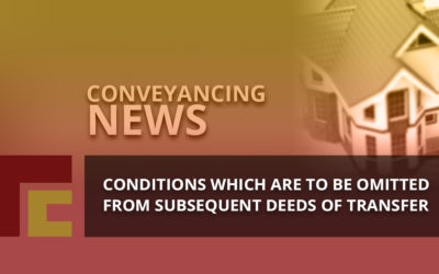 Conditions which are to be omitted from subsequent Deeds of Transfer